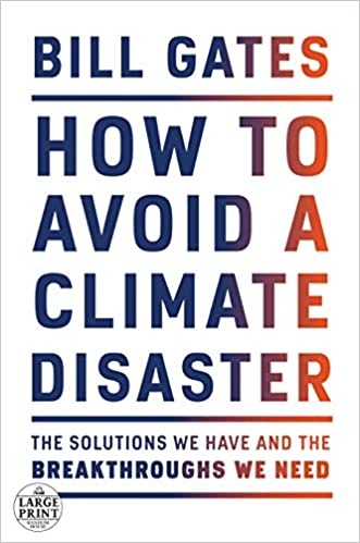 'How to Avoid Climate Disaster' - A book from Bill Gates, soon to be available from Amazon.